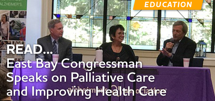 East Bay Congressman speaks on palliative care and improving health care